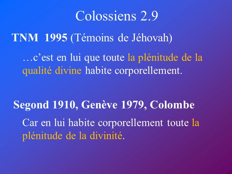 Colossiens 2.9 TNM 1995 (Témoins de Jéhovah)