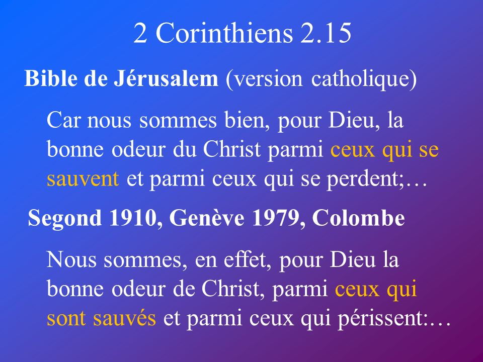 2 Corinthiens 2.15 Bible de Jérusalem (version catholique)