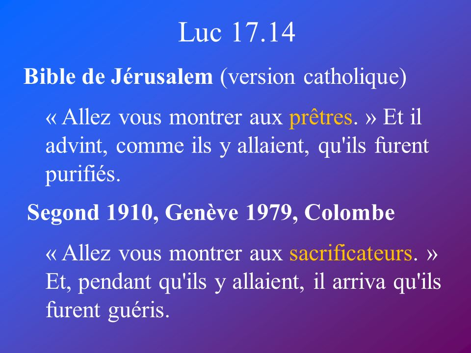 Luc 17.14 Bible de Jérusalem (version catholique)