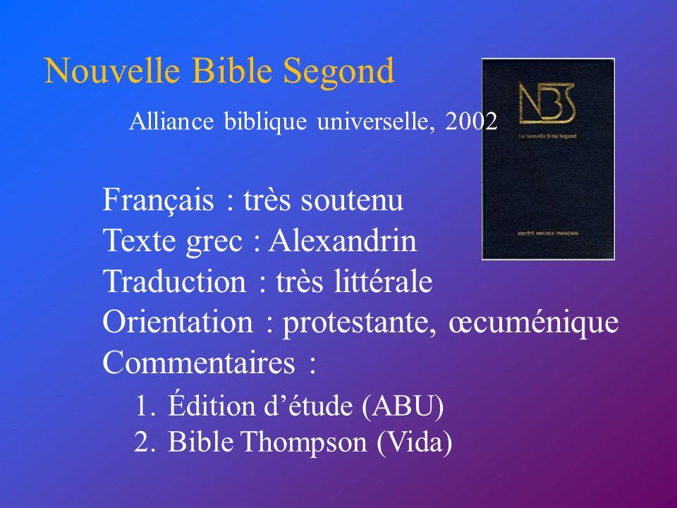 Nouvelle Bible Segond Français : très soutenu Texte grec : Alexandrin