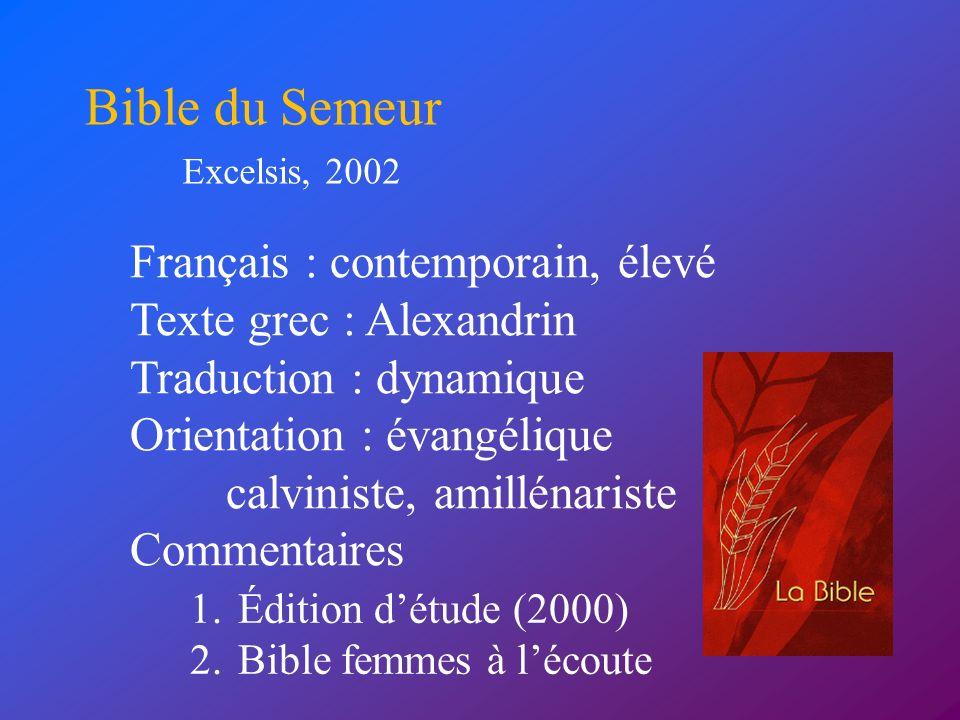 Bible du Semeur Français : contemporain, élevé Texte grec : Alexandrin