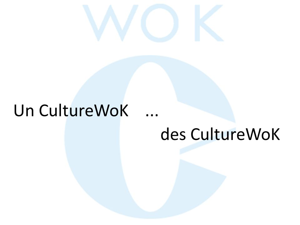 Un CultureWoK ... des CultureWoK