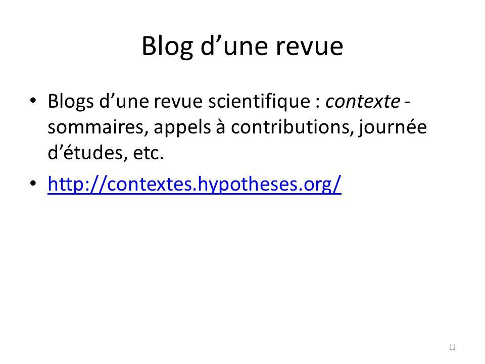 Blog d'une revue Blogs d'une revue scientifique : contexte - sommaires, appels à contributions, journée d'études, etc.