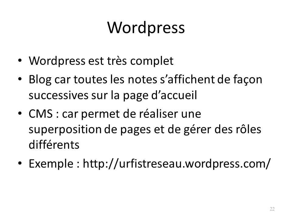 Wordpress Wordpress est très complet