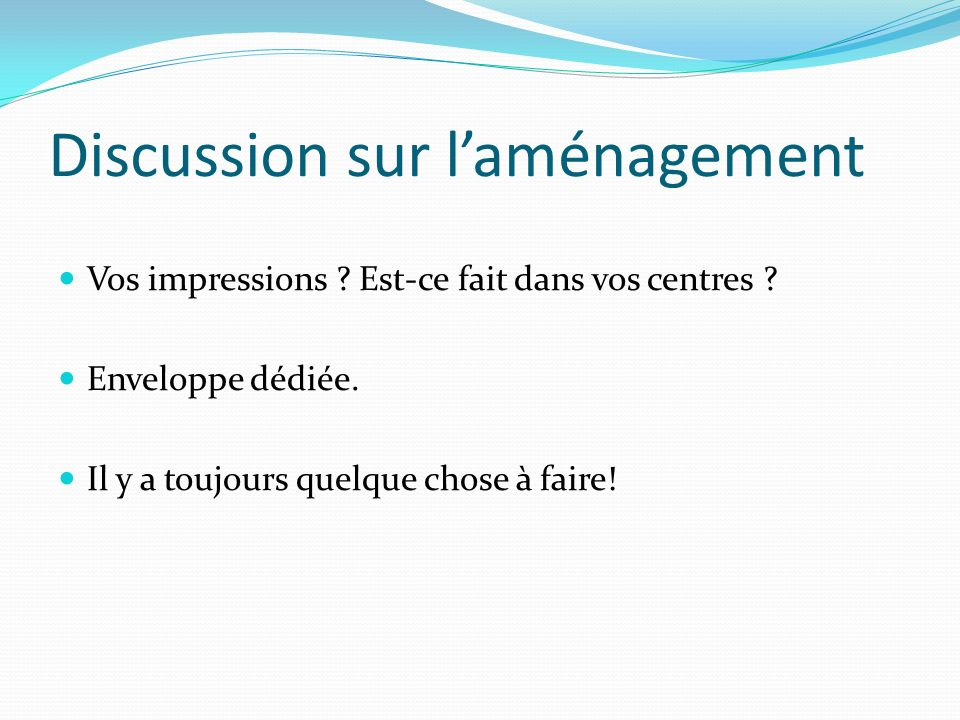 Discussion sur l'aménagement