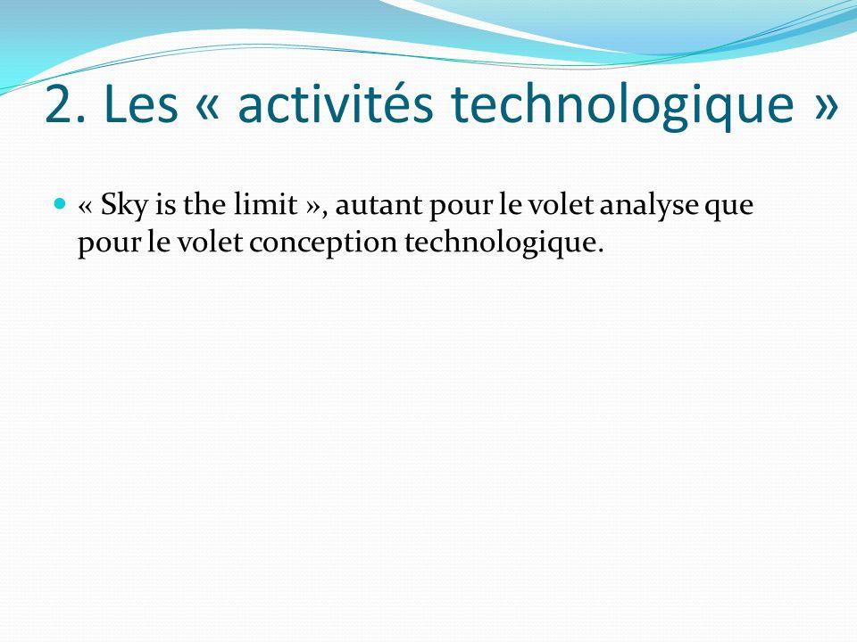 2. Les « activités technologique »