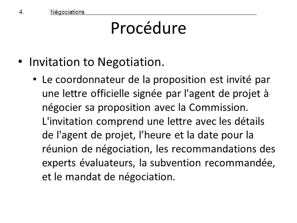 Procédure Invitation to Negotiation.