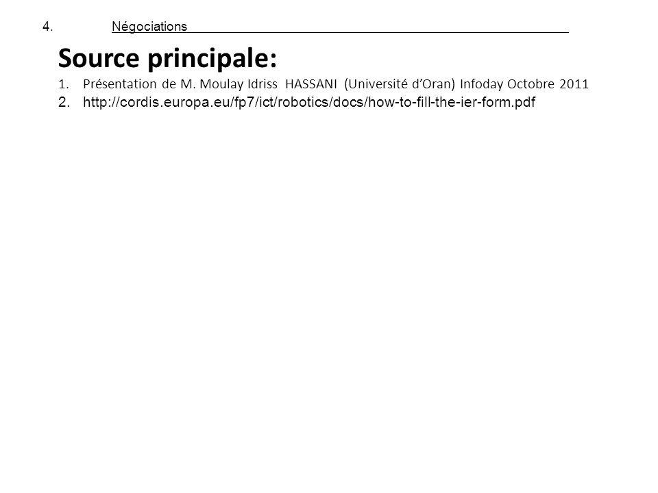 4. Négociations Source principale: Présentation de M. Moulay Idriss HASSANI (Université d'Oran) Infoday Octobre 2011.