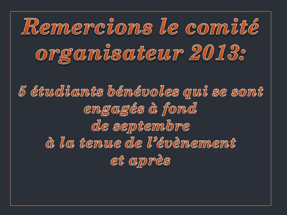Remercions le comité organisateur 2013: