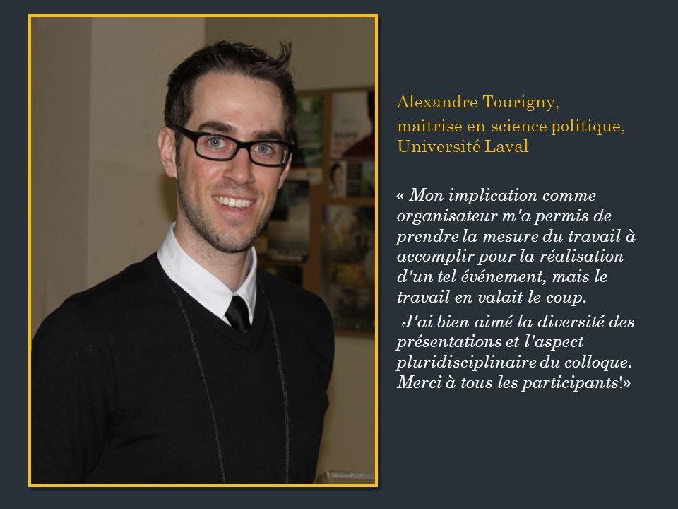 Alexandre Tourigny, maîtrise en science politique, Université Laval.