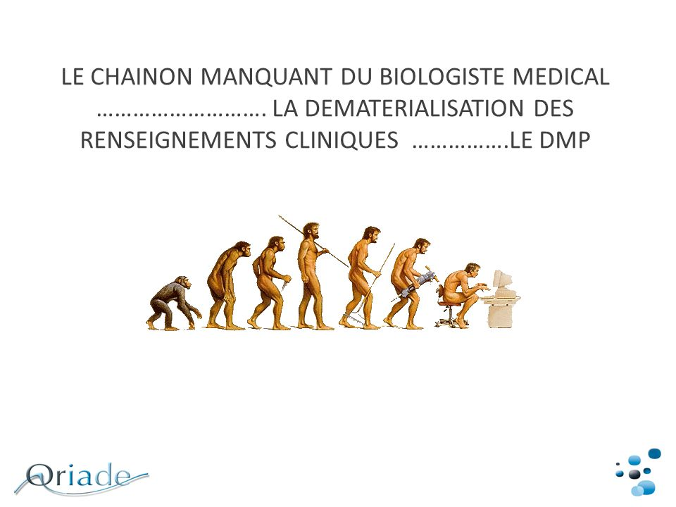 LE CHAINON MANQUANT DU BIOLOGISTE MEDICAL ………………………