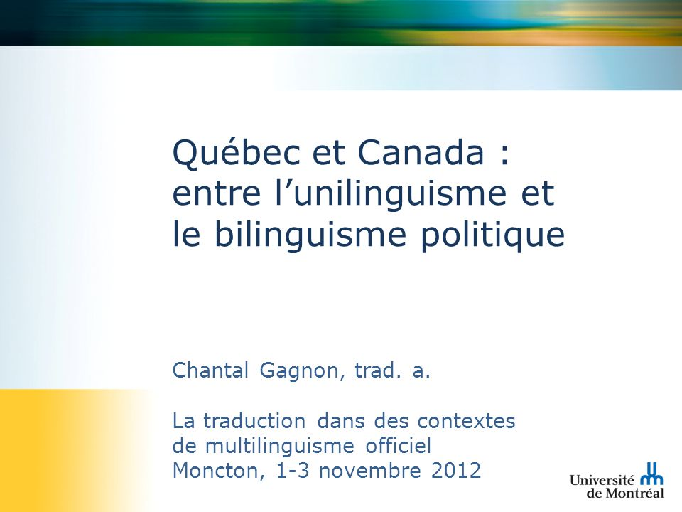 Québec et Canada : entre l'unilinguisme et le bilinguisme politique