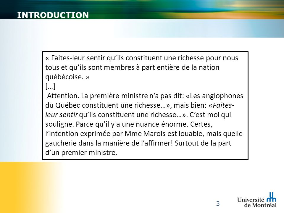 INTRODUCTION « Faites-leur sentir qu'ils constituent une richesse pour nous tous et qu'ils sont membres à part entière de la nation québécoise. »