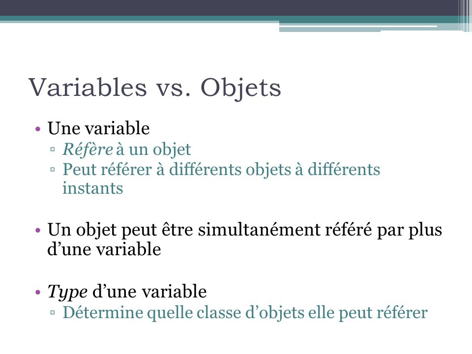 Variables vs. Objets Une variable