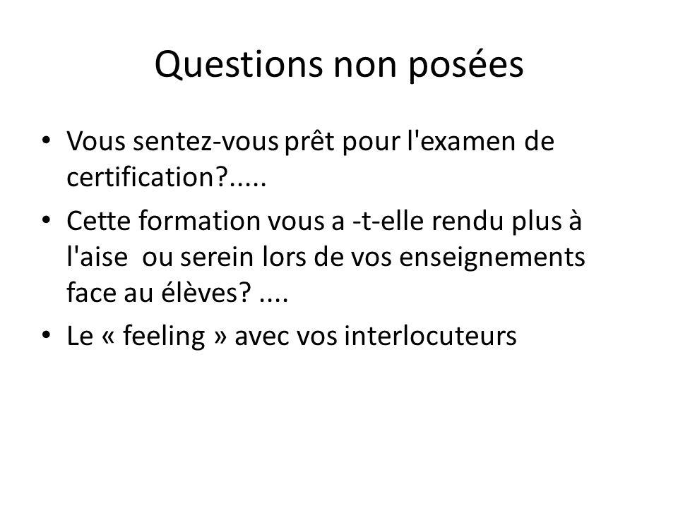 Questions non posées Vous sentez-vous prêt pour l examen de certification .....
