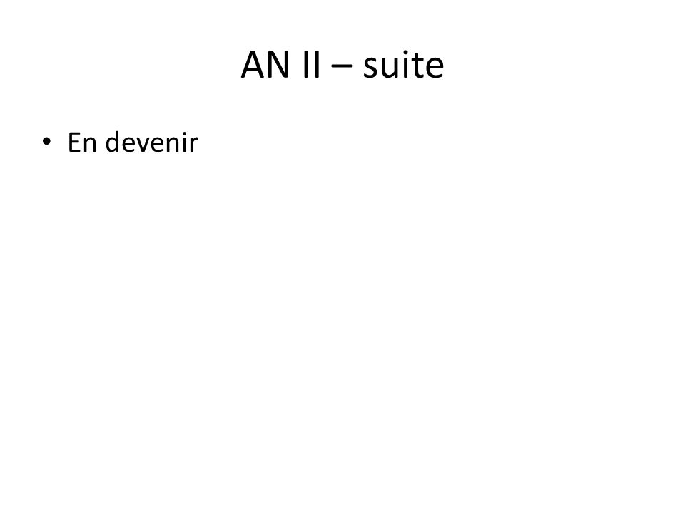 AN II – suite En devenir