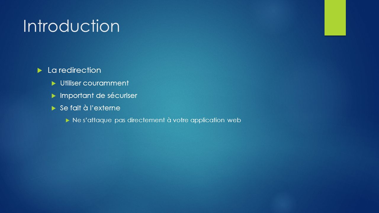Introduction La redirection Utiliser couramment Important de sécuriser
