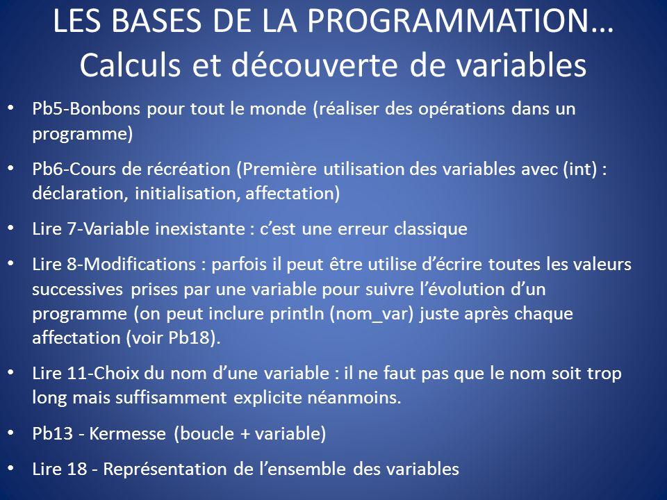 LES BASES DE LA PROGRAMMATION… Calculs et découverte de variables