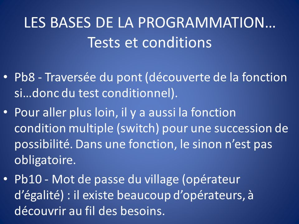 LES BASES DE LA PROGRAMMATION… Tests et conditions