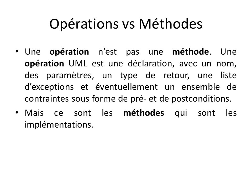 Opérations vs Méthodes