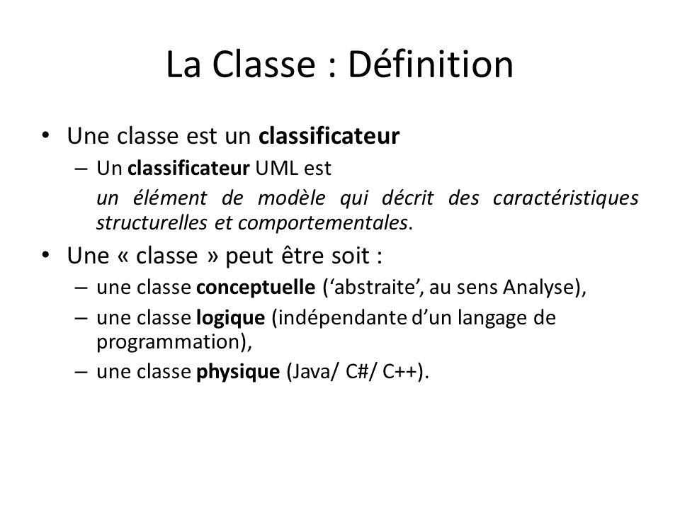 La Classe : Définition Une classe est un classificateur