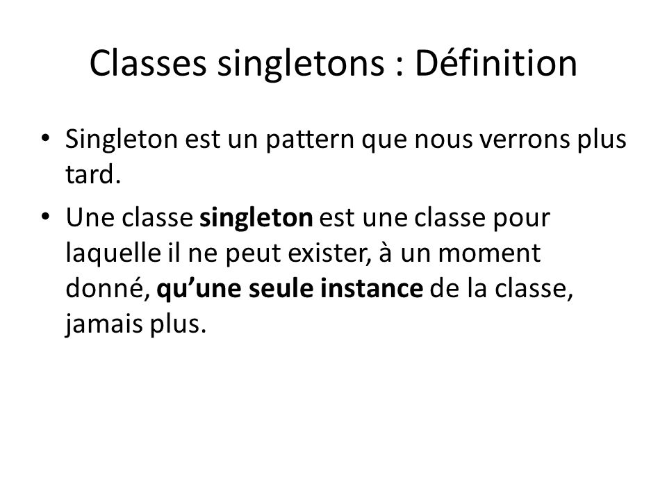 Classes singletons : Définition