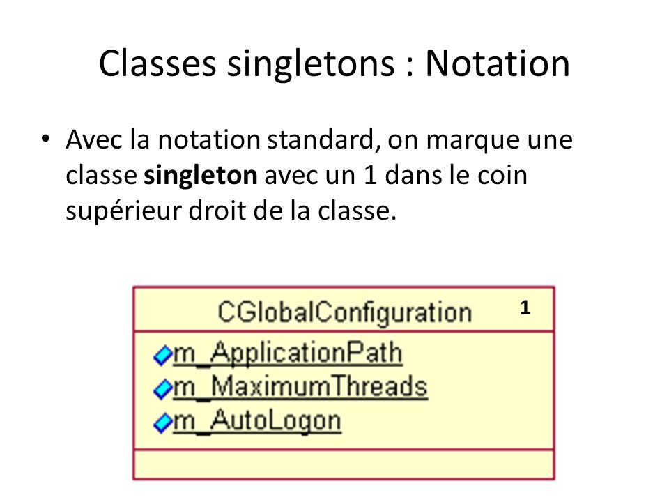Classes singletons : Notation