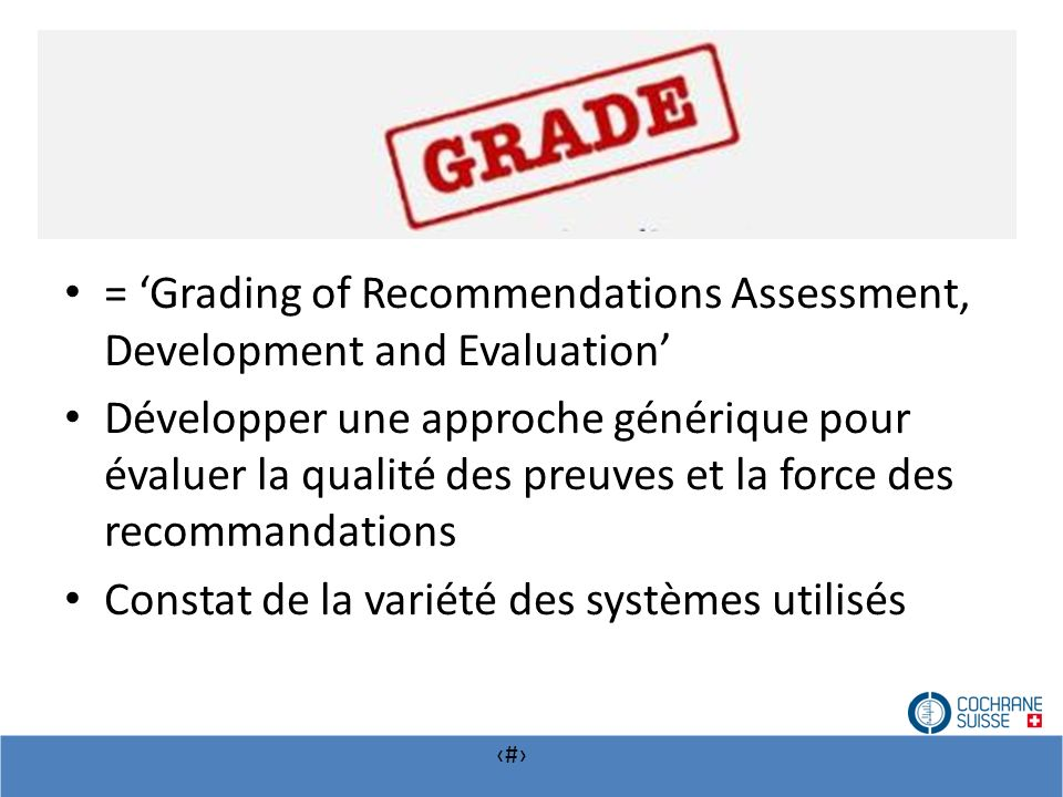 = 'Grading of Recommendations Assessment, Development and Evaluation'