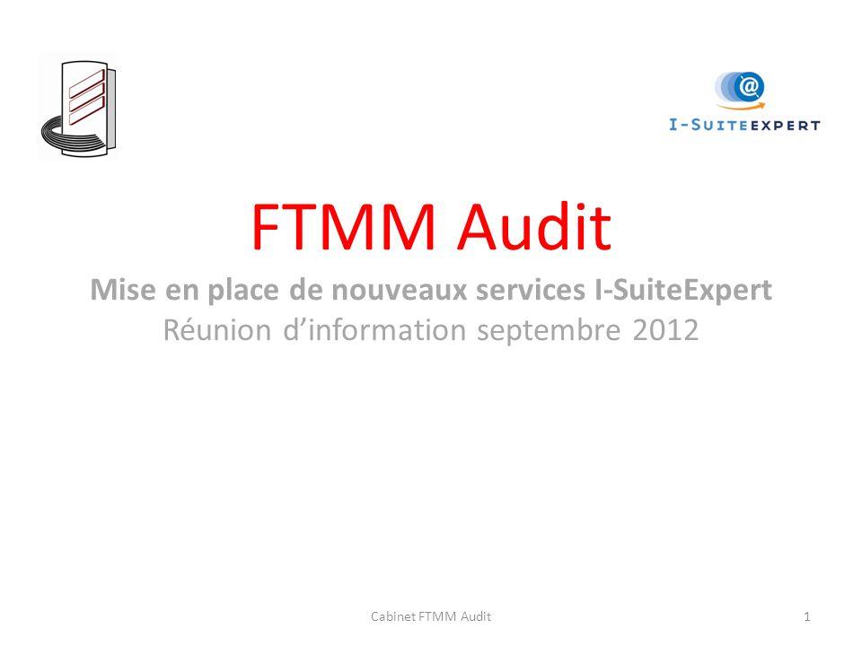 FTMM Audit Mise en place de nouveaux services I-SuiteExpert Réunion d'information septembre 2012