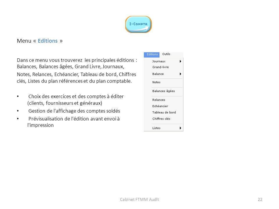 Menu « Editions » Dans ce menu vous trouverez les principales éditions : Balances, Balances âgées, Grand Livre, Journaux,