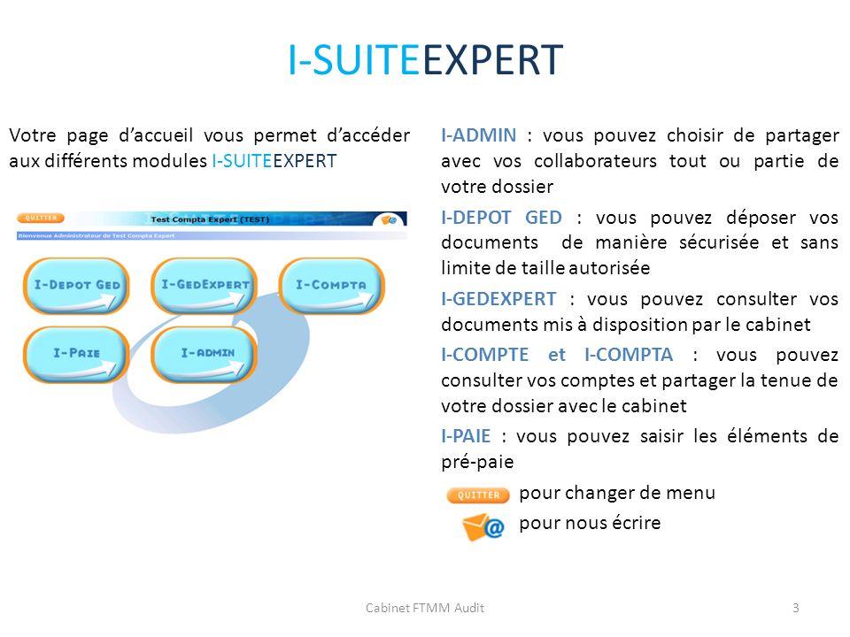 I-SUITEEXPERT Votre page d'accueil vous permet d'accéder aux différents modules I-SUITEEXPERT.