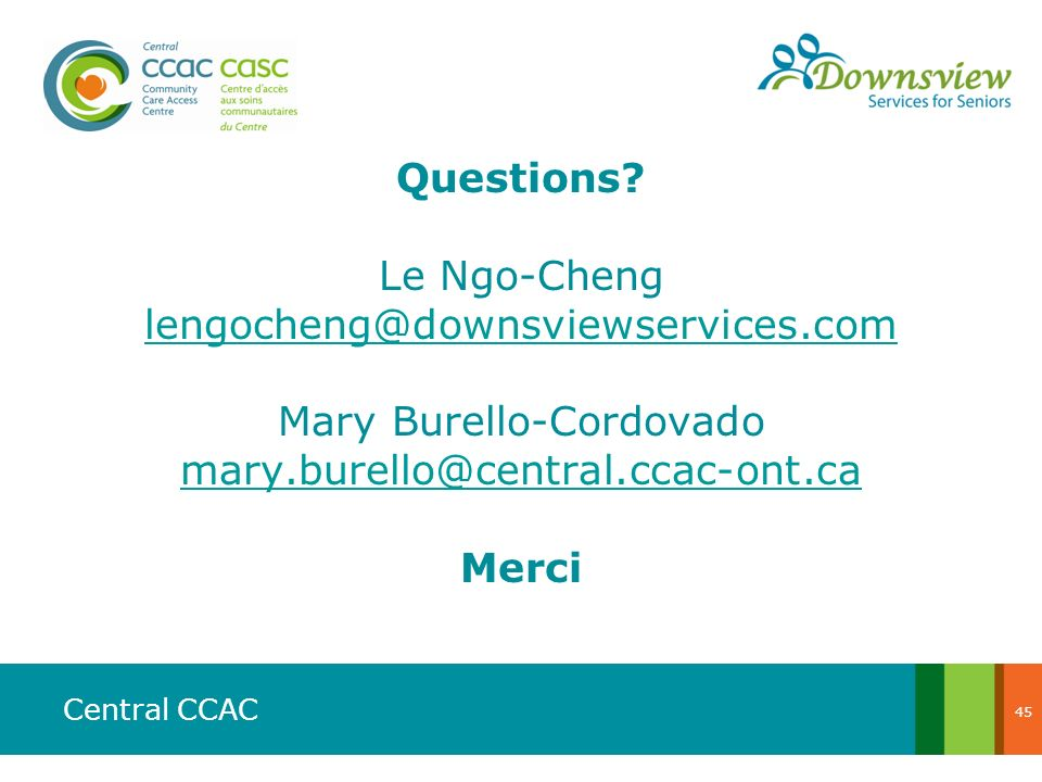 Questions. Le Ngo-Cheng lengocheng@downsviewservices