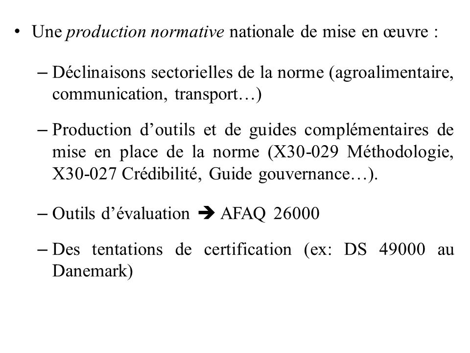 Une production normative nationale de mise en œuvre :