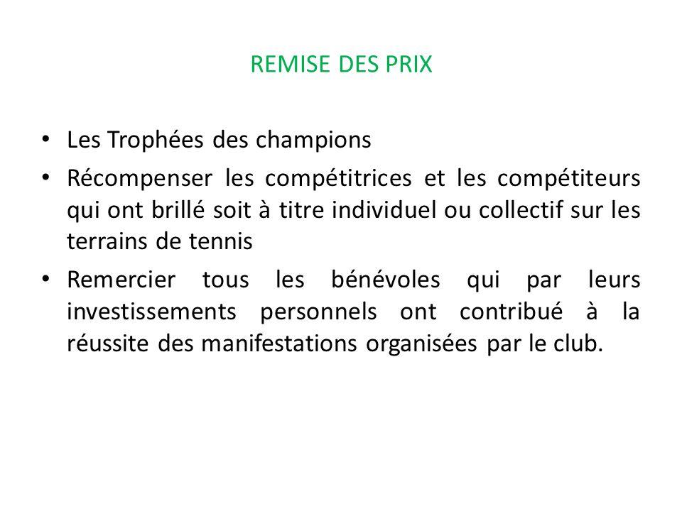 REMISE DES PRIX Les Trophées des champions.