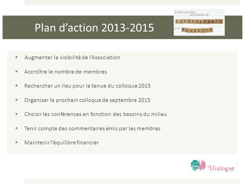 Plan d'action 2013-2015 Augmenter la visibilité de l'Association