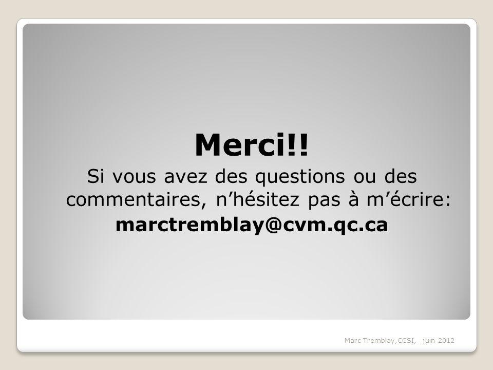 Merci!! Si vous avez des questions ou des commentaires, n'hésitez pas à m'écrire: marctremblay@cvm.qc.ca.
