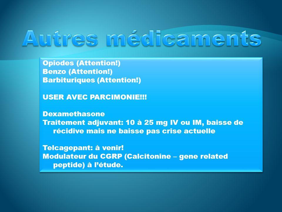Autres médicaments Opiodes (Attention!) Benzo (Attention!)