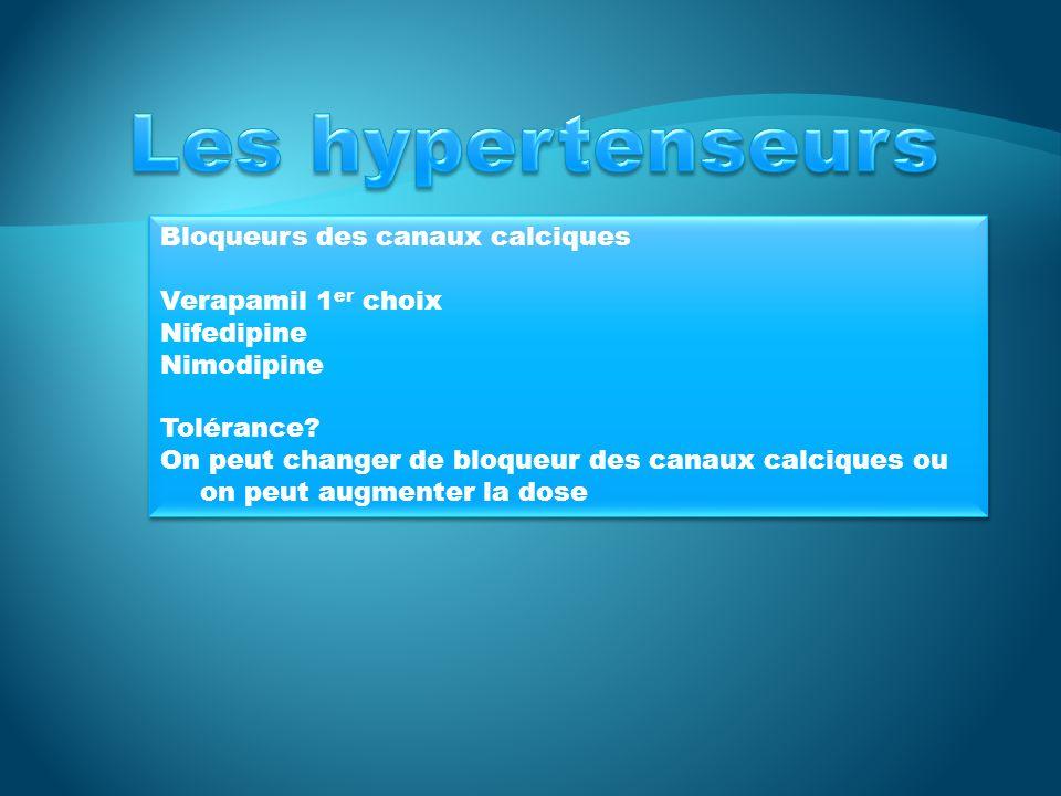 Les hypertenseurs Bloqueurs des canaux calciques Verapamil 1er choix