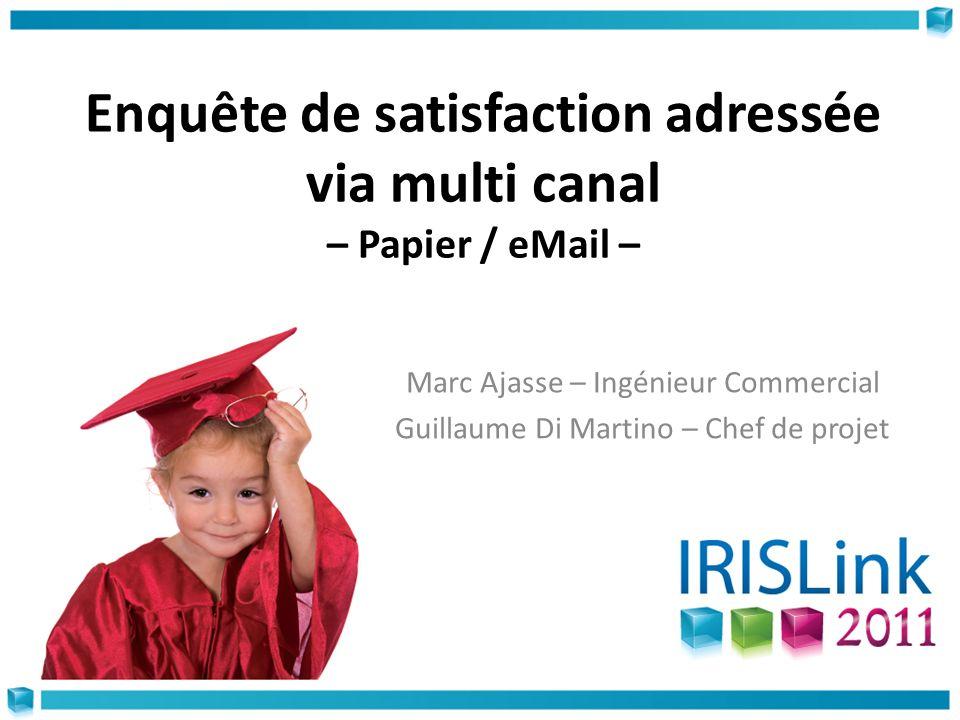 Enquête de satisfaction adressée via multi canal – Papier / eMail –
