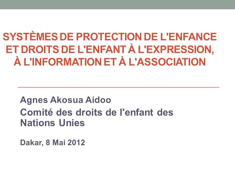 Systèmes de protection de l enfance et droits de l enfant à l expression, à l information et à l association