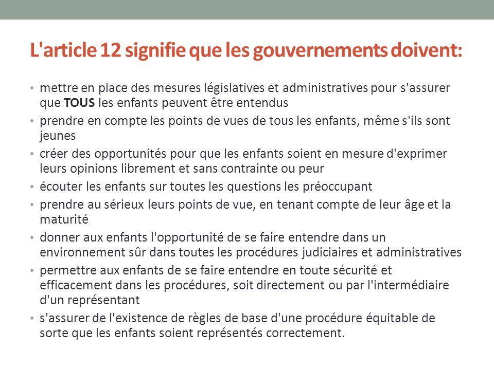 L article 12 signifie que les gouvernements doivent:
