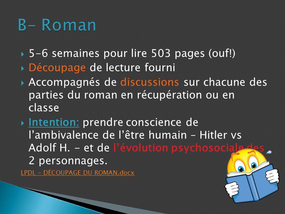B- Roman 5-6 semaines pour lire 503 pages (ouf!)