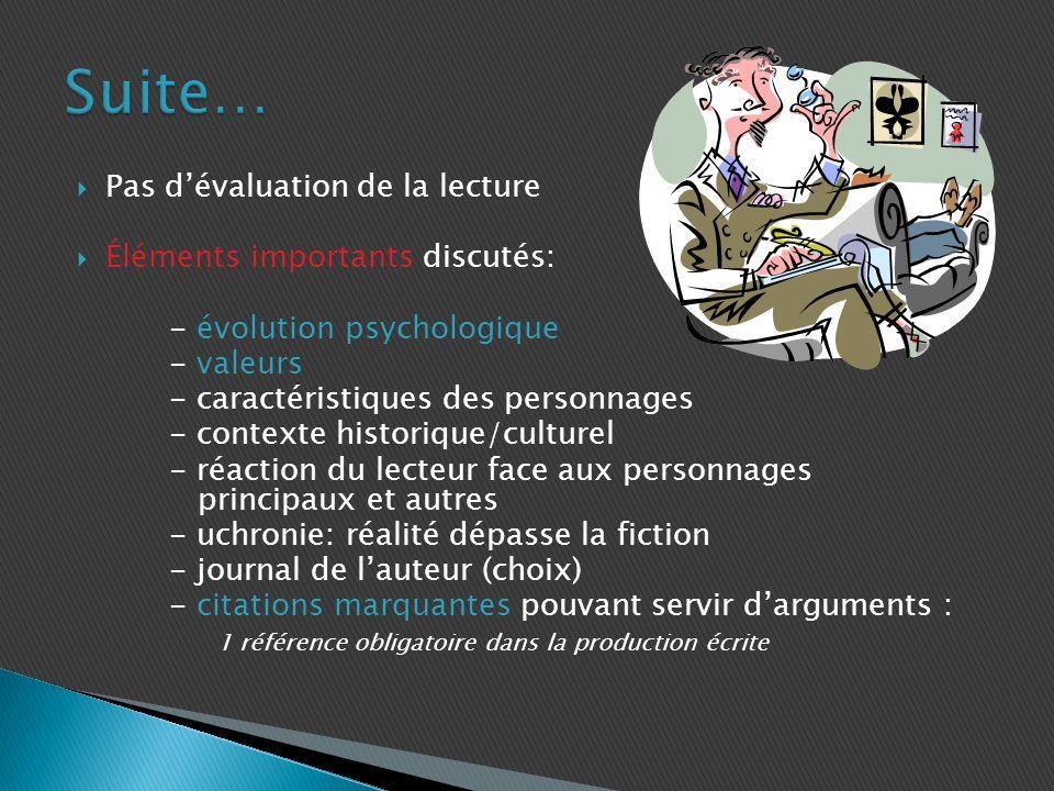 Suite… Pas d'évaluation de la lecture Éléments importants discutés: