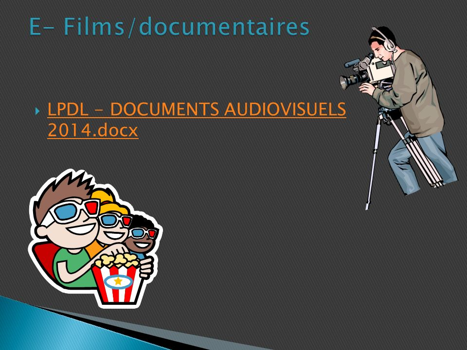 E- Films/documentaires