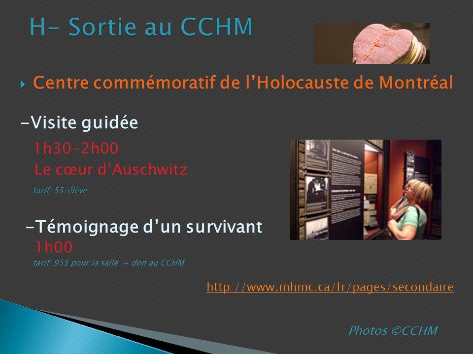 H- Sortie au CCHM Centre commémoratif de l'Holocauste de Montréal. -Visite guidée. 1h30-2h00. Le cœur d'Auschwitz.