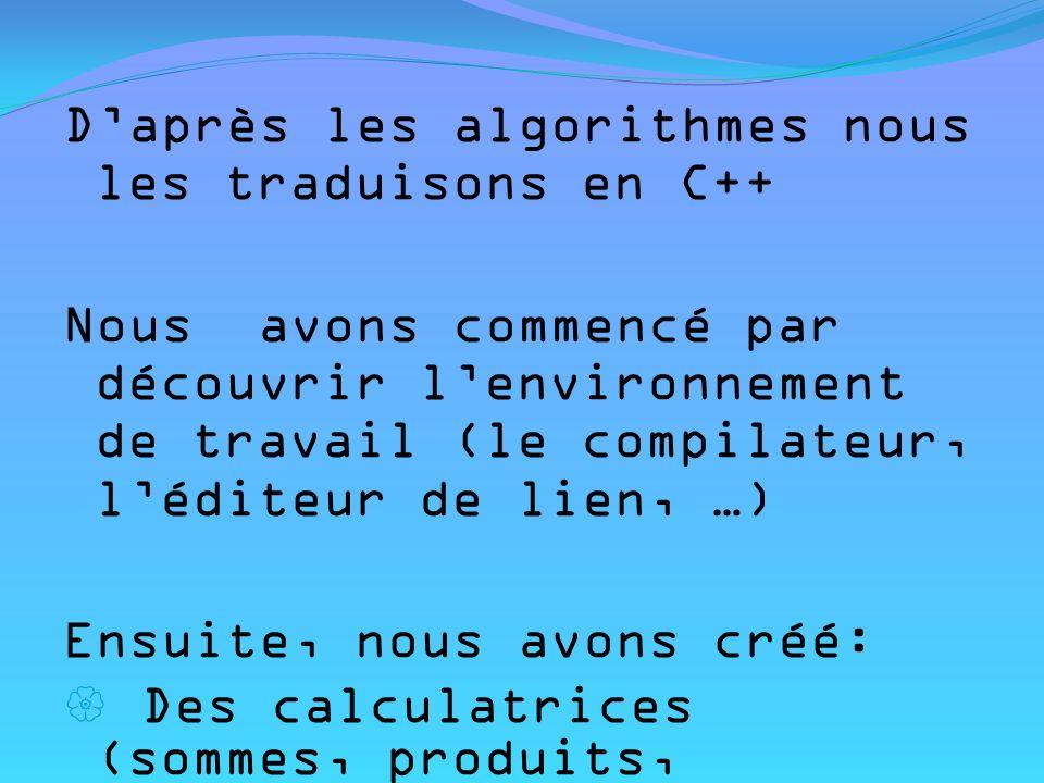 D'après les algorithmes nous les traduisons en C++