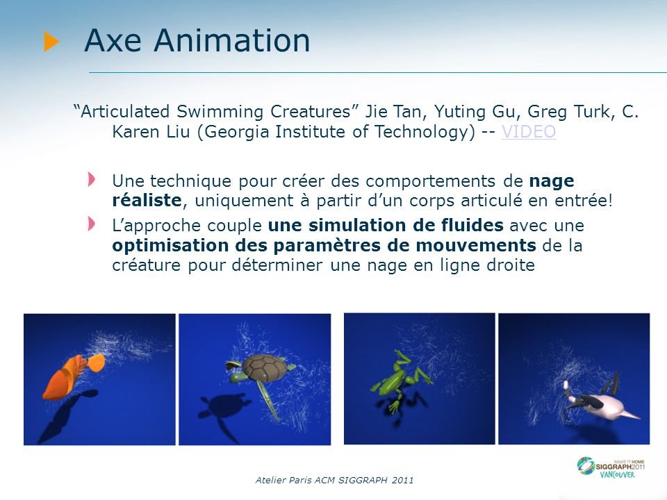 14/09/11 Axe Animation. Articulated Swimming Creatures Jie Tan, Yuting Gu, Greg Turk, C. Karen Liu (Georgia Institute of Technology) -- VIDEO.