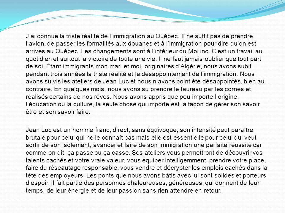 J'ai connue la triste réalité de l'immigration au Québec