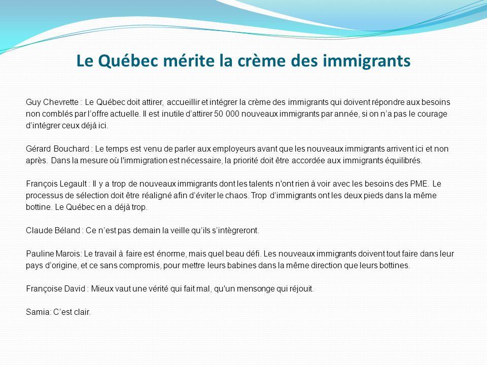 Le Québec mérite la crème des immigrants