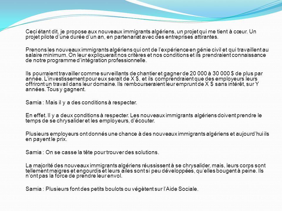 Ceci étant dit, je propose aux nouveaux immigrants algériens, un projet qui me tient à cœur.